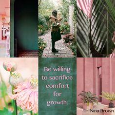 Sacrifice comfort for growth   Nina Brown