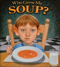 Who Grew My Soup - AgClassroomStore at USU