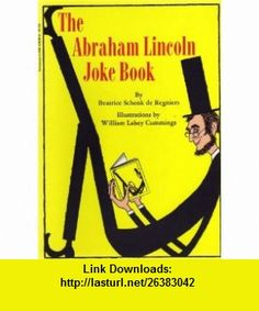 THE ABRAHAM LINCOLN JOKE BOOK (SPECIAL ARROW EDITION) BEATRICE SCHENK DE REGNIERS, WILLIAM LAHEY CUMMINGS ,   ,  , ASIN: B000O3FY7M , tutorials , pdf , ebook , torrent , downloads , rapidshare , filesonic , hotfile , megaupload , fileserve
