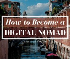 The Digital Nomad's Roadmap – A Complete Guide: Successfully Live, Work, and Travel Anywhere