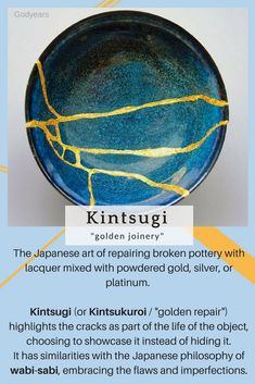 "The Japanese art of repairing broken pottery with lacquer mixed with powdered gold, silver, or platinum. Kintsugi (or Kintsukuroi / ""golden repair"") highlights the cracks as a part of the life of the Kintsugi, Wabi Sabi, Japanese Broken Pottery, Ceramic Pottery, Ceramic Art, Pottery Art, Japanese Philosophy, Art Therapy Activities, Art Japonais"