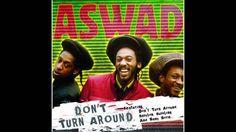 Aswad - Don't Turn around  (HQ)