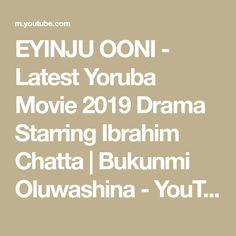 EYINJU OONI - Latest Yoruba Movie 2019 Drama Starring Ibrahim Chatta | Bukunmi Oluwashina - YouTube