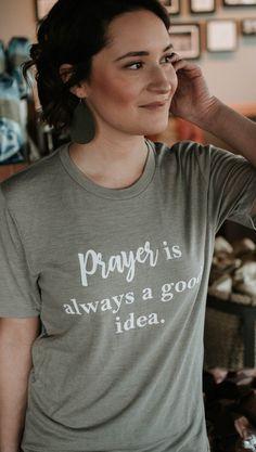 Prayer is Always a Good Idea Tee