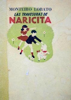 Las Travesuras de Naricita, de Monteiro Lobato, em uma publicação de 1947, pela Editorial Americalee, com tradução de Ramón Prieto e ilustrações de Silvio Baldessari