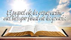 10-09-2016 El papel de la generación del tiempo final de la gracia (REv....