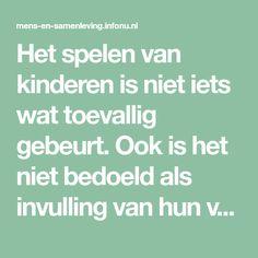 Spel: Het belang van spelen - mens-en-samenleving.infonu.nl