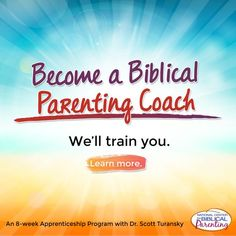 Have you heard about our Biblical Parent Coaching Program? Parents all over the world are seeing their families transformed in 8 weeks. Do you need a new vision or some new tools? We can help. Learn more now about our personal coaching as well as our inexpensive Online Biblical Parenting Support Group. The next group starts on September 25 and runs for 8 weeks. We have coaches all over the world standing by to help you!!! Check it out today…