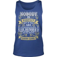 REICHENBERG shirt . Nobody is perfect. But if you are REICHENBERG you're pretty damn close - REICHENBERG Tee Shirt, REICHENBERG Hoodie, REICHENBERG Family, REICHENBERG Tee, REICHENBERG Name #gift #ideas #Popular #Everything #Videos #Shop #Animals #pets #Architecture #Art #Cars #motorcycles #Celebrities #DIY #crafts #Design #Education #Entertainment #Food #drink #Gardening #Geek #Hair #beauty #Health #fitness #History #Holidays #events #Home decor #Humor #Illustrations #posters #Kids…