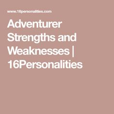 Adventurer Strengths and Weaknesses | 16Personalities