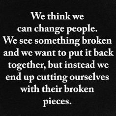 Yes I'm a magnet for the broken but will never fall for another one again. Sad Quotes, Best Quotes, Narcissistic Sociopath, Toxic Relationships, Powerful Words, Meaningful Quotes, Thought Provoking, Cool Words, Breakup