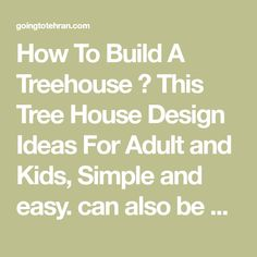 How To Build A Treehouse ? This Tree House Design Ideas For Adult and Kids, Simple and easy. can also be used as a place (to live in), Amazing Tiny treehouse kids, Architecture Modern Luxury treehouse interior cozy Backyard Small treehouse masters