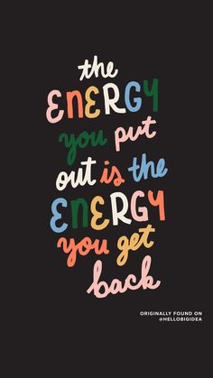 The energy you put out is the energy you get back. Monday Motivation via hellobigidea on . Motivacional Quotes, Words Quotes, Wise Words, Best Quotes, Quotes On Walls, Short Quotes, Motivation Positive, Vie Motivation, Quotes Positive