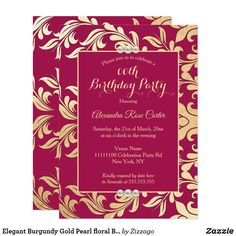 Shop Elegant Burgundy Gold Pearl floral Birthday Party Invitation created by Zizzago. Gold Party Decorations, Diy Birthday Decorations, Birthday Party Invitations, Shower Invitations, Burgundy And Gold, Elegant Invitations, Gold Pearl, Floral, Sweet 16