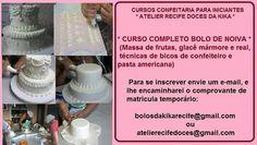 Curso de confeitaria para iniciantes, curso de bolo de noiva com massa de frutas, inscreva-se já, bolosdakikarecife@gmail.com, 81-8569-1812 ou 81 9734-9720, fanpage facebook : Bolos da kika recife doces, Blog : Recife Doces cupcakes e bolos.