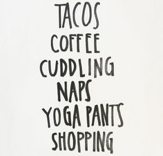 Basically my life. Only, Chipotle salads instead of tacos. Words Quotes, Me Quotes, Sayings, Qoutes, Words To Describe, Favorite Quotes, Favorite Things, Some Words, Happy Thoughts