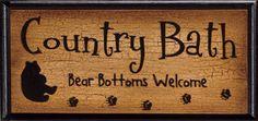 Country Bath Bear Bottoms Welcome Primitive Labels, Primitive Crafts, Primitive Sayings, Rustic Country Homes, Country Primitive, Cabin Signs, Home Signs, Country Crafts, Country Decor