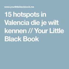 15 hotspots in Valencia die je wilt kennen // Your Little Black Book