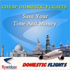 Fly With Us: Cheap domestic flights: Save Your Time And Money
