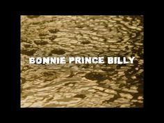 """Bonnie Prince Billy """"When Thy Song Flows Through Me"""" (Official Video)"""