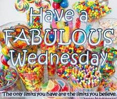 Have A Fabulous Wednesday wednesday hump day wednesday quotes happy wednesday…