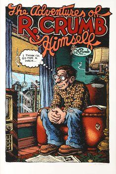 Robert Crumb - The Adventures of Himself Robert Crumb, Underground Comics, Fritz The Cat, Jordi Bernet, Alternative Comics, Bd Comics, Classic Comics, Art Graphique, Vintage Comics