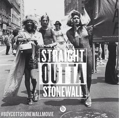 """On social media sites, users organized boycotts against the film. This Instagram photo was captioned:""""Stonewall!!! Transgender Women of Color started the Stonewall Riot! No movie will ever erase the truth about the history of the LGBT rights movement. """""""