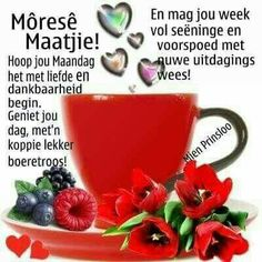 Good Morning Messages, Good Morning Good Night, Good Morning Wishes, Good Morning Quotes, Lekker Dag, Evening Greetings, Monday Blessings, Afrikaanse Quotes, Goeie Nag