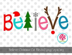 Believe Christmas Cut File .png/.dxf/.eps/.svg by RKHeatPress
