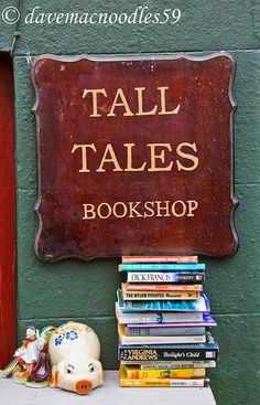 Tall Tales Bookshop - I always dreamed of a used book shop, this is a great and creative name for one.