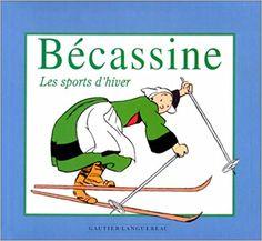 Bande Dessinée - Ma première Bécassine : Les sports d'hiver - Emile-Joseph Porphyre Pinchon, Caumery - Livres