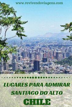 O Cerro San Cristobal e o Cerro Santa Lucia são 2 ótimos lugares para se apreciar Santiago do alto.