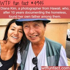Photographer Diana Kim who was documenting the homeless finds her father among them. ...WOW! Jus WOW!  ~WTF! not-so-fun facts