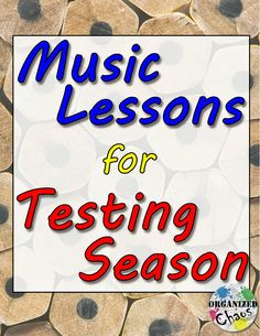 Organized Chaos: Teacher Tuesday: music lessons for testing season. Lesson ideas for when students are exhausted, antsy, or frustrated during standardized testing. Read the mood of the class and use one of the ideas to start the lesson and get students on the right track.