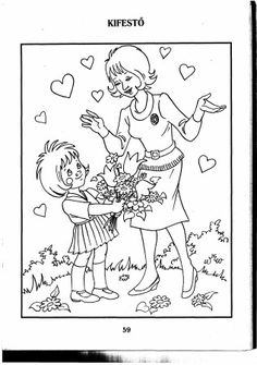 Anyák napja :: Óvoda Mothers Day Coloring Pages, Human Drawing, English Activities, Diy Home Crafts, Drawing For Kids, Embroidery Art, Happy Mothers Day, Cute Art, Coloring Books
