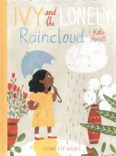 Ivy And The Lonely Raincloud  (Book) : Harnett, Katie : A lonely little raincloud searches for a friend who might like rain.