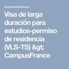 Visa de larga duración para estudios-permiso de residencia (VLS-TS) > CampusFrance
