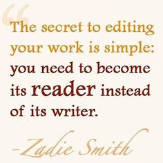Great advice: you must be your own book's reader before its writer!