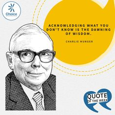 #ChoiceBroking #QuoteOfTheWeek : Acknowledging what you don't know is the dawning of wisdom. - #CharlieMunger