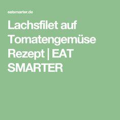 Lachsfilet auf Tomatengemüse Rezept   EAT SMARTER