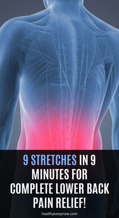 9 Stretches In 9 Minutes For Complete Lower Back Pain Relief! Back Spasm Relief, Lower Back Pain Relief, Low Back Pain, Lower Back Spasms, Muscle Spasms, Muscle Tension, Reduce Inflammation, Stretching, How To Apply