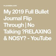 Here is my 2019 full bullet journal flip through! This has been a highly requested video, so I thought it was time I showed you what my filled in journal loo. Bullet Journal Flip Through, May Bullet Journal, Bullet Journals, Most Popular Videos, Flipping, Things To Think About, Youtube, Youtubers, Youtube Movies