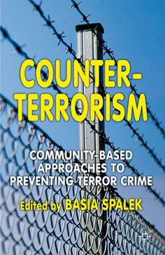 Counter-Terrorism - Community-Based Approaches to Preventing Terror Crime / Spalek - 2012