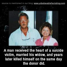 """unbelievable-facts: """" """" A man received the heart of a suicide victim, married his widow, and years later killed himself on the same day the donor did. Creepy Stories, Sad Stories, Creepy Facts, Strange Facts, Scary, New Rap Songs, Weird Laws, Interesting Facts About World, Wow Facts"""