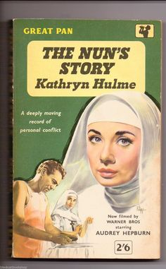 """Kathryn Hulme: The nun's story. Pan Books Movie tie-in starring Audrey Hepburn and Peter Finch. Cover art by Sam peffer (""""Peff""""). Books Turned Into Movies, The Nun's Story, James Bond Books, Comic Covers, Book Covers, Literary Genre, Vintage Penguin, Mom Died, Vintage Classics"""