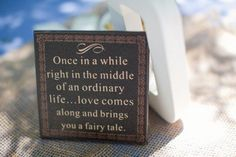 Once upon a time wedding quote. #inspiration
