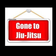Gone to Jiu Jitsu