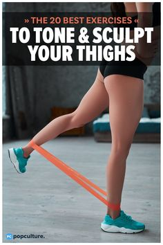 The 20 Best Exercises to Tone and Sculpt Your Thighs At-home with minimal equipment—no gym required!