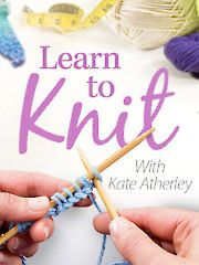 Today's the day you discover a lifelong hobby -- knitting! Learning how to knit is fun and easy with expert instruction brought to you on high-quality video. In this Annie's online video class, instructor Kate Atherley begins with the very basics, such as how to hold the knitting needles and yarn, and progresses you through all the basic stitches, casting on, binding off and easy increasing and decreasing.