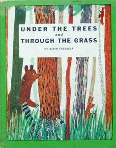 Under the Trees and Through the Grass Roger Duvoisin. Vintage children's illustration Zine, Kitty Crowther, Roger Duvoisin, Book Of Kells, Beautiful Book Covers, Children's Picture Books, Vintage Children's Books, Vintage Kids, Children's Book Illustration